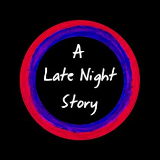 A Late Night Story