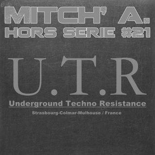 Mitch' A. @ Hors Serie #21-Underground Techno Resistance [Dark Techno]