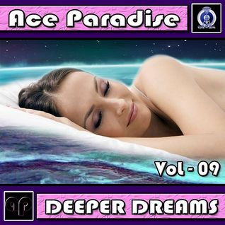 Ace Paradise - Deeper Dreams Vol 09 (Nov MiX 2014)
