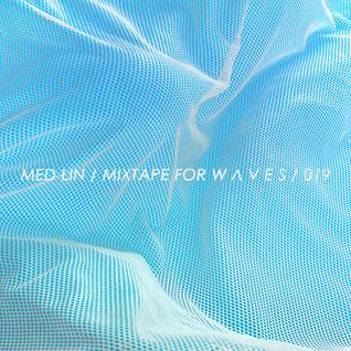 MED LIN - Mixtape for W Λ V E S 019