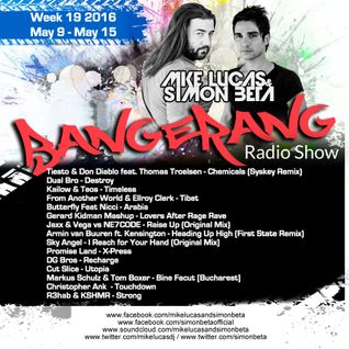 Week 19 2016 - Mike Lucas & Simon Beta - Bangerang Radio Show