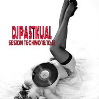 SESION TECHNO DE DJ PASTKUAL 18.10.15