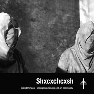 Shxcxchcxsh - Secret Thirteen Mix 190