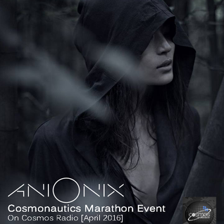 Ani Onix - Cosmonautics Marathon Guest Mix On Cosmos Radio [April 2016]
