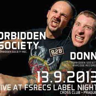 DONNY B2B FORBIDDEN SOCIETY at FSRECS LABEL NIGHT THE SECOND OVERKILL 13-9-2013 CROSS CLUB - PRAGUE