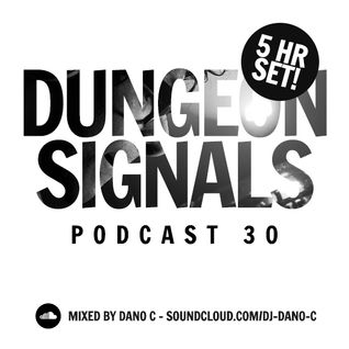 Dungeon Signals Podcast 30 - DANO C