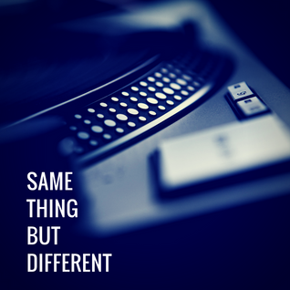 Groovetech Podcast - 2016_002_Same Thing But Different