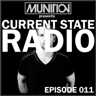 Current State Radio 011 with DJ Munition