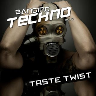 BANGING TECHNO sets 36 >> Taste Twist