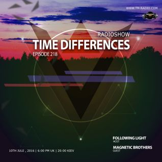 Following Light - Time Differences 218 (10th Jule 2016) on TM-Radio