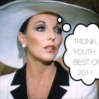 Tronik Youth - Best Of 2011