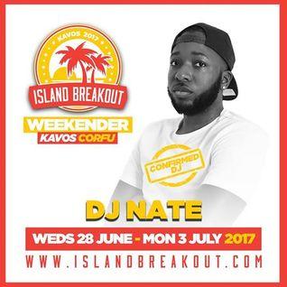 @DJNateUK Island Breakout 2017 Promo Mix