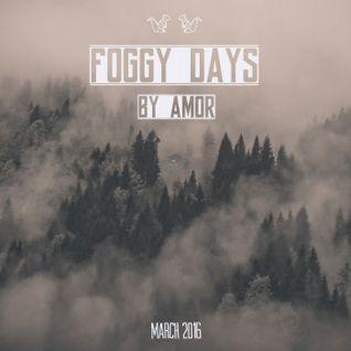 Foggy Days by Amor