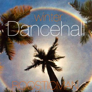 Winter Dancehall & Roosticman