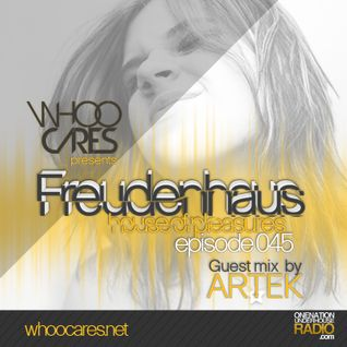 WhoOCares - Freudenhaus Episode 045 with special guest: Artek