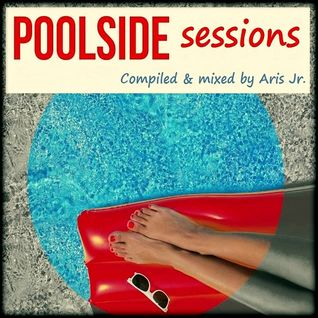 Poolside Sessions by Aris Jr.
