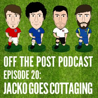 Ep.20 Jacko Goes Cottaging
