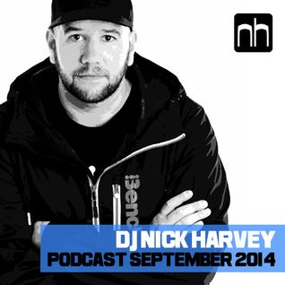 DJ Nick Harvey - Podcast September 2014