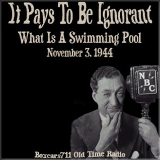 It Pays To Be Ignorant - What Is A Swimming Pool (11-03-44)