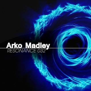 Arko Madley - Resonance 032 (2013-02-27)