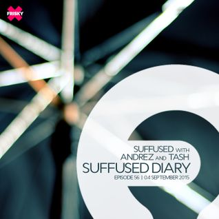 FRISKY | Suffused Diary 056 - Suffused