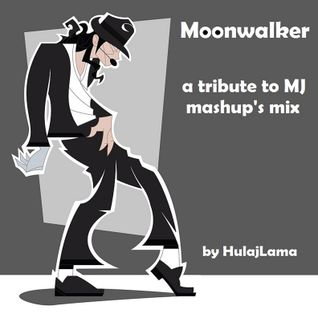HulajLama_Moonwalker Mashup's Mix (A Tribute To MJ)