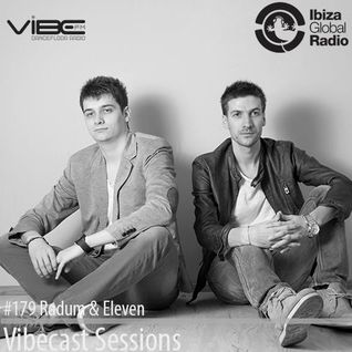 Radum & Eleven Vibecast #179 @ Ibiza Global Radio and Vibe Fm
