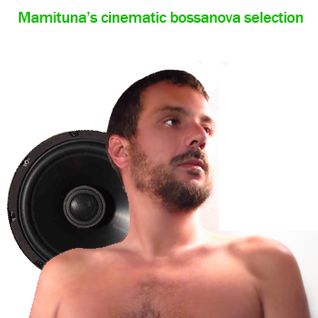 Mamituna's cinematic bossanova selection