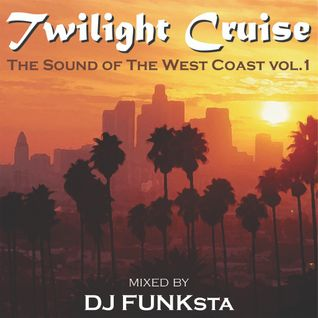 Twilight Cruise: The Sound Of The West Coast Vol. 1 - West Coast HipHop, Gangsta Rap, G-Funk Mix