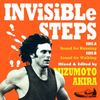 Akira Mizumoto / Invisible Steps (Mixes for Running & Walking)