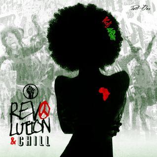 Revolution and Chill Pt. 1