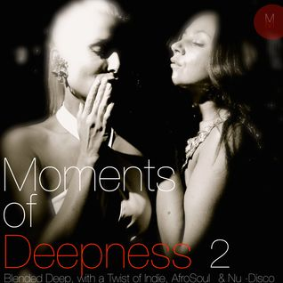 Moments Of Deepness 2