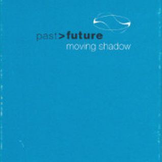 Moving Shadow - Past > Future