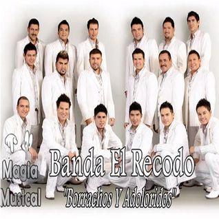 Banda El Recodo Borrachos Y Adoloridos