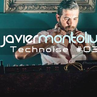 Javier Montoliu - Technoise #03 (Set Mix January 2016)