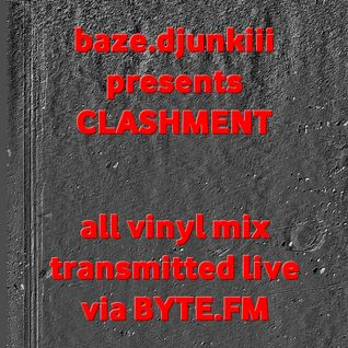 baze.djunkiii presents: Clashment @ Byte.FM Pt.3 [12.02.2009]