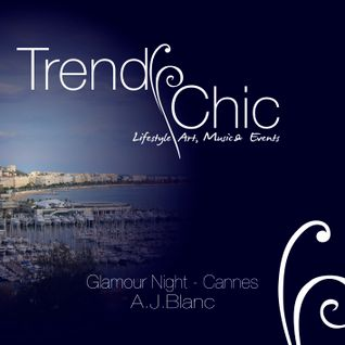 Trendy Chic - Glamour Night in Cannes - Selected by A.J.Blanc