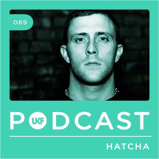UKF Music Podcast #69 - Hatcha