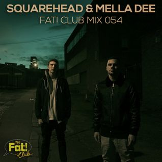Squarehead & Mella Dee - The Fat! Club Mix 054