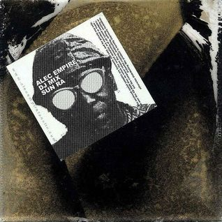 "Alec Empire's ""Sun Ra DJ Mix"""