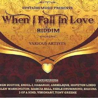 ''When I Fall In Love'' Riddim Mix
