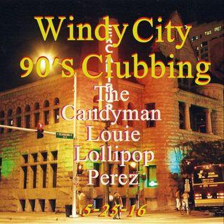 WINDY CITY 90'S CLUBBING