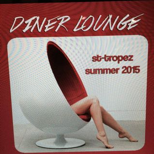 Mat Fellous-Diner Lounge 1 St Tropez Summer 2015.mp3