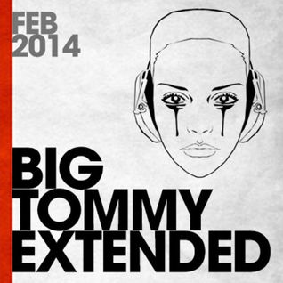 BigTommy ON AIR | Extended Feb 2014