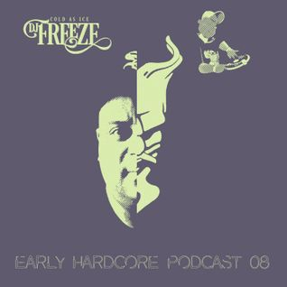 Early Hardcore Podcast 08 - Mixed By DJ Freeze