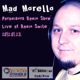 Mad Morello - Paradisors Radio Show Live at Radio Smile 2012 01 23.mp3