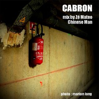 """Cabron"" mix by Zé Mateo - Chinese Man"