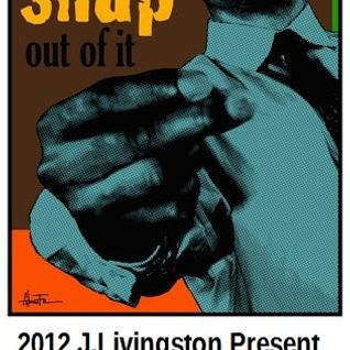 2012 J.Livingston Present '' SNAP, out of it. '' Poadcast n° 35 (Deep House)