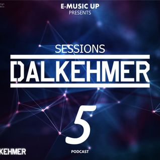 Dalkehmer Sessions - Podcast #05