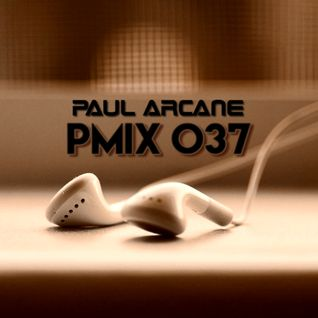 PMIX 037 [Paul Arcane Special Episode]